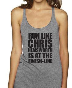 Run Like Chris Hemsworth Is At The Finish Line Racerbacks