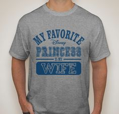 My Favorite Disney Princess Is My Wife T-Shirt - Rapunzel, Anna, Elsa, Belle, Ariel, Cinderella, Aurora, Snow White, Jasmine, Pocahontas, Mulan, Tiana, Merida