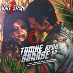 Tumhe Apna Banane Ka - Hate Story 3 - Zareen Khan, Sharman Joshi - Full Audio Song - Listen & Download - MixzShayari