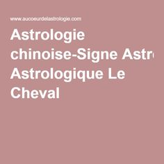 Astrologie chinoise- Signe Astrologique Le Cheval