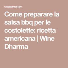 Come preparare la salsa bbq per le costolette: ricetta americana   Wine Dharma
