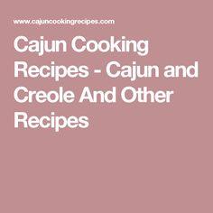Cajun Cooking Recipes - Cajun and Creole And Other Recipes