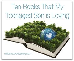 Ten Books that My Teenaged Son is Loving from Milk and Cookies Blog