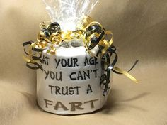 Birthday Gag Gifts At Your Age You Can't Trust a Fart