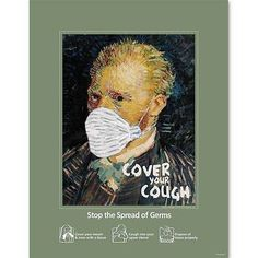 """8 5""""w x 11""""H Van Gogh Cover Your Cough Poster 1 Ea 