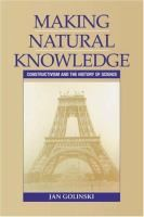 """""""Making natural knowledge constructivism and the history of science"""" by Jan Golinski. Available via Dawsonera ebook. Ebooks, Knowledge, Science, Feelings, History, Reading, Constructivism, Nature, How To Make"""