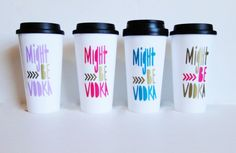 Might be vodka, funny coffee travel mug, gift for best friend, coworker, and self. by TheGoldenType