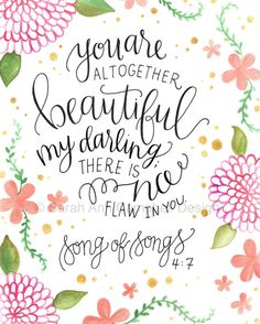 "You Are Altogether Beautiful (Print): ""You are altogether beautiful my darling, there is no flaw in you."" Song of Songs. Sarah Ann Campbell"