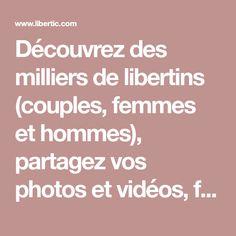 Découvrez des milliers de libertins (couples, femmes et hommes), partagez vos photos et vidéos, faites des rencontres gratuitement. Couples, Photos, Fitness Exercises, Dating, Man Women, Men, Pictures, Couple