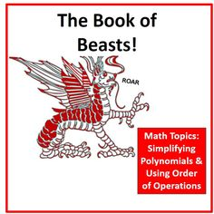 $ Book of Beasts!  This set of math challenges will give your students practice with simplifying polynomials and using PEMDAS.  My 8th graders love these challenges!  Common Core Math 8.EE.1, Order of Operations, & Mental Math is the focus of the activity. Available at the TpT store, Piece of Pi.
