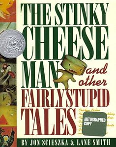 The Stinky Cheese Man and other Fairly Stupid Tales ultimate 90's kids book! Im doing a play on this with my class and my parts are: narrator 3 for princess and the bowling ball, and the old woman in the stinky cheese man. :)