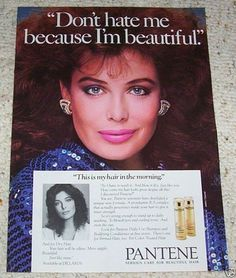 "Kelly LeBrock Pantene ad. ""Don't hate me because I'm beautiful."" #80s:"