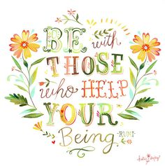 Be with those who help your being - Rumi, art by Katie Daisy of thewheatfield on Etsy The Words, Cool Words, Mantra, Affirmations, Daisy Art, Watercolor Quote, Happy Thoughts, Life Thoughts, Funny Thoughts