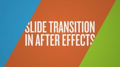 How To Create a Slide Transition in After Effects