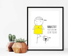 Home decor - print art - wall art - yoga art print - art print - print - Namastay right here and get my yoga on - yoga illustration by madeinhappy on Etsy Yoga Art, My Yoga, Yoga Illustration, Illustrations, Art Prints, Wall Art, Handmade Gifts, Happy, Cards