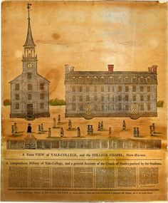 "collective-history: "" A Front View of Yale-College and the College Chapel, Daniel Bowen, 1786 "" Yale Architecture, University Architecture, Connecticut History, Connecticut Usa, Roger Sherman, Great Awakening, American Revolutionary War, New President, College Campus"