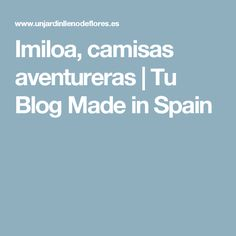 Imiloa, camisas aventureras   Tu Blog Made in Spain