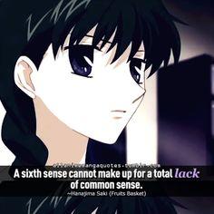 """A sixth Sense cannot make up for a total lack of common sense"" ~Hanajima Saki Fruits Basket Manga, Fruits Basket Quotes, Anime Qoutes, Manga Quotes, Gothic Characters, Anime Characters, Lack Of Common Sense, Senior Quotes, Anime Fairy"