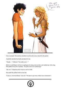 Book II: The Sea of Monsters, Ch. 12 / pg. 183 <---- Am I the only one who was like that's cute but poor Reyna?