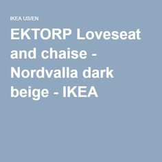 EKTORP Loveseat and chaise - Nordvalla dark beige - IKEA