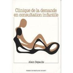 La clinique de la demande en consultation infantile: Amazon.fr: Alain Depaulis: Livres
