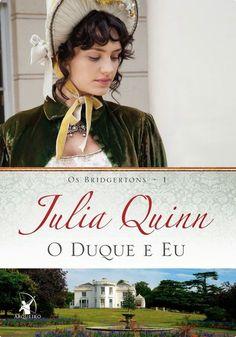 Romance Históricos: Série Os Bridgertons - Julia Quinn, Livro 1 O Duque e Eu, Inicio da leitura em 19 de julho de 2014