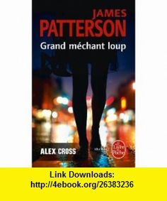 Grand Mechant Loup (Ldp Thrillers) (French Edition) (9782253123057) J. Patterson , ISBN-10: 2253123056  , ISBN-13: 978-2253123057 ,  , tutorials , pdf , ebook , torrent , downloads , rapidshare , filesonic , hotfile , megaupload , fileserve
