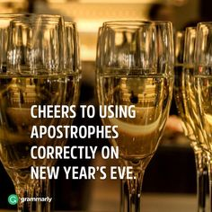 It's New Year's Eve, not New Years' Eve New Years Eve Meme, Writing Memes, Auld Lang Syne, Grammar School, Holidays And Events, White Wine, Wine Glass, Alcoholic Drinks, Writers