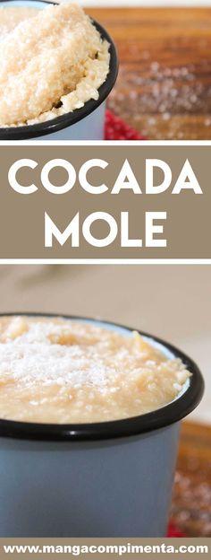 Receita de Cocada Mole - prepare para a Festa Junina da sua família e amigos. Cornbread, Keto Recipes, Oatmeal, Good Food, Food And Drink, Gluten, Cooking, Breakfast, Manga