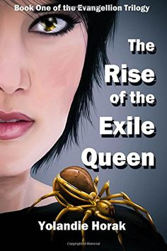 The Rise of the Exile Queen (The Evangellion Trilogy) (Volume 1) by Yolandie Horak http://www.amazon.com/dp/1500533017/ref=cm_sw_r_pi_dp_255Ztb0RPSKD1VBV