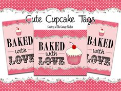 Baked with Love Labels and Tags FREE PRINTABLES for you...so sweet and some sweet baking ideas! - The Cottage Market