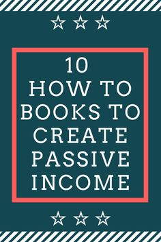 10 must-read books on how to create passive income through real estate investing. learn how to invest in real estate. coniferinvesting.com