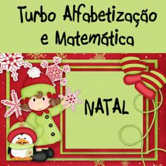 15 páginas de atividades que estimulam a alfabetização e a matemática. Mais detalhes e AMOSTRA no http://www.janainaspolidorio.com/natal-turbo-alfabetizac-o-e-matematica.html