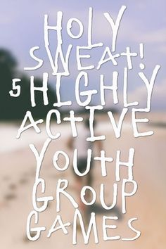 http://christiancamppro.com/holy-sweat-5-highly-active-youth-group-games/ - Holy Sweat!  5 Highly Active Youth Group Games