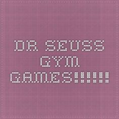 DR. Seuss Gym Games!!!!!!
