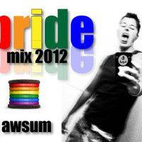 PRIDEMIX 2012 by djawsum on SoundCloud