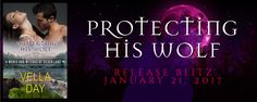 Ogitchida Kwe's Book Blog : Protecting His Wolf Release Blitz (Paranormal Roma...