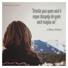 """#mulpix """"Acordar para quem você é requer desapego de quem você imagina ser"""" / """"Waking up to who you are requires letting go of who you imagine yourself to be"""" (Allan Watts)  @fisioquantum  #fisioquantum  #Meditar  #Meditacão  #Despertar  #AllanWatts  #Acordar  #Desapego  #Identidade  #Self  #Ser  #Consciência  #Mindfulness  #AtençãoPlena  #Insight  #Vipassana  #Buda  #Budismo  #FilosofiaBudista  #Yoga  #Yogui  #Yoguini"""