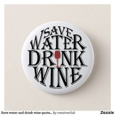 Save water and drink wine quote design #wine #winelovers #winequote