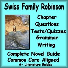 On SALE now for only $5.00!!!    This is a 161 page complete literature guide from the unabridged, classic, original novel (all 44 chapters). It is from The Swiss Family Robinson by Johann David Wyss - This version was published by A Bantam Classic Book in March,1992.
