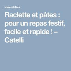 Raclette et pâtes : pour un repas festif, facile et rapide ! – Catelli