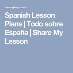 Spanish Lesson Plans | Todo sobre España | Share My Lesson