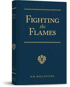 Fighting the Flames by R.M. Ballantyne $22.00