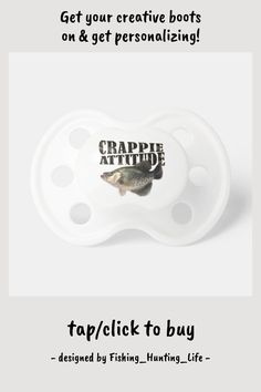 Crappie Attitude Fishing Pacifier #crappie #fishing #fish #fisherman #angler #Pacifier
