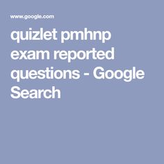 quizlet pmhnp exam reported questions - Google Search Nursing Career, This Or That Questions, Google Search