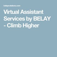Virtual Assistant Services by BELAY - Climb Higher