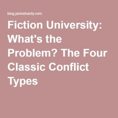 Fiction University: What's the Problem? The Four Classic Conflict Types