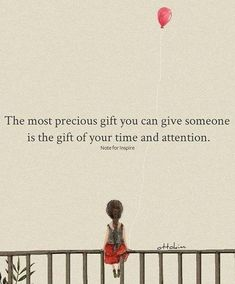 Time and attention..