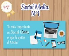 """""""Lo más importante en Socialmedia es que le quites el Media"""""""