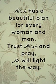 Allah has a beautiful plan for you